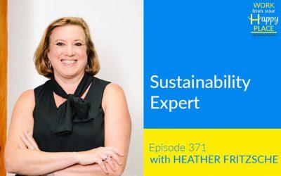 Episode 371- Heather Fritzsche – Sustainability Expert