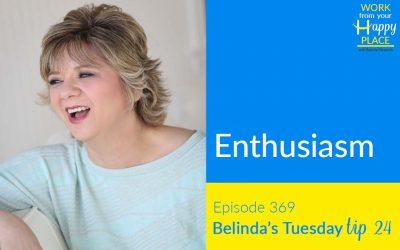 Episode 369 – Belinda's Tuesday Tip 24 – Enthusiasm