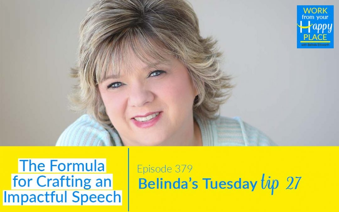 Episode 379 -Belinda's Tuesday Tip 27 – The Formula for Crafting an Impactful Speech
